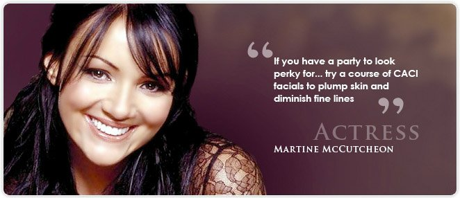 CACI facials - Martine McCutcheon, actress